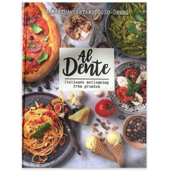 Al Dente italiensk matlagning från grunden kokbok Samantha Santambrogio Öberg