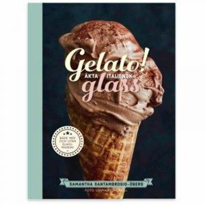 Gelato, äkta italiensk glass kokbok Samantha Santambrogio Öberg